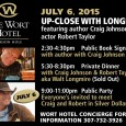Any Longmire fans here? (I know there are!) Just a heads up: If you can mosey on up to Jackson Hole on July 6th, you can rub shoulders with Craig...